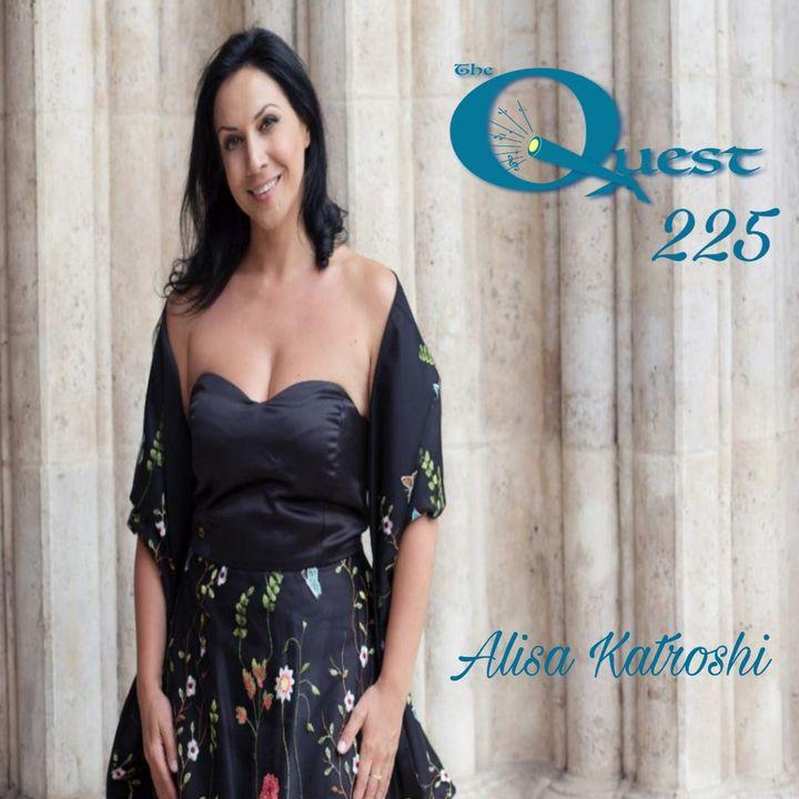 The Quest 225. Alisa Katroshi's Opera Style
