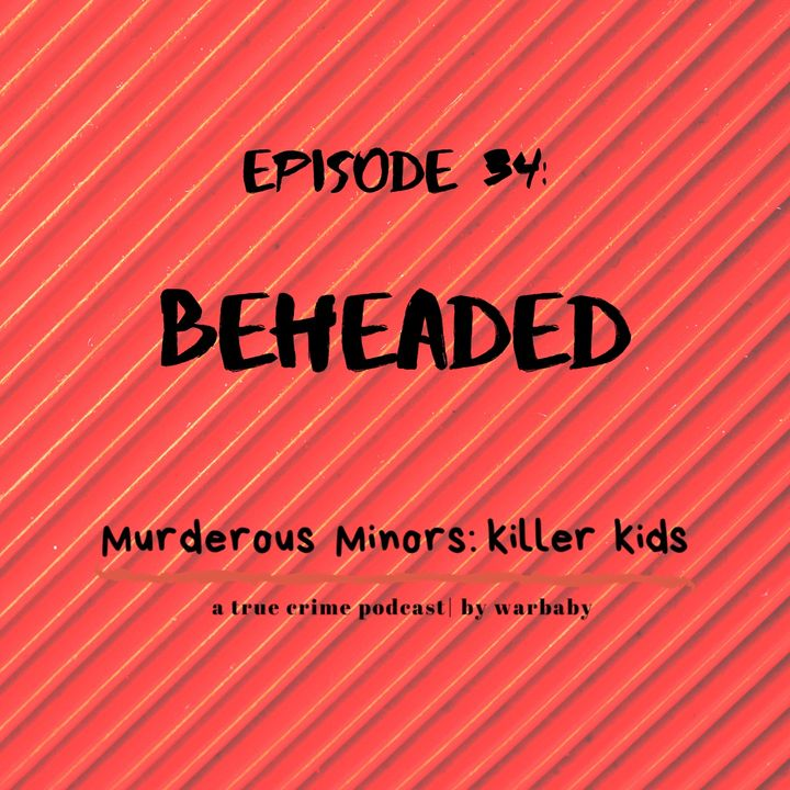 Beheaded (Federico Cruz - Mathew Borges)