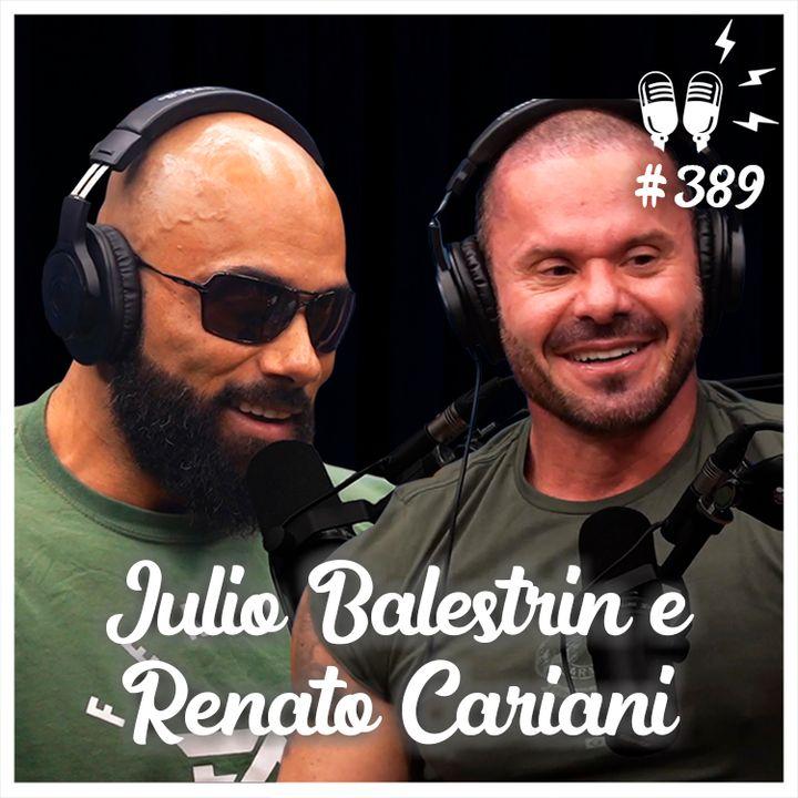 JULIO BALESTRIN E RENATO CARIANI - Flow Podcast #389