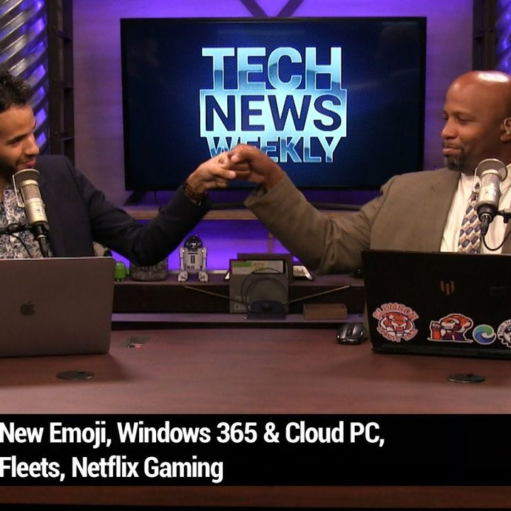 TNW 192: Keep Your Xbox Out of My Enterprise - New Emoji, Windows 365 & Cloud PC, Fleets, Netflix Gaming