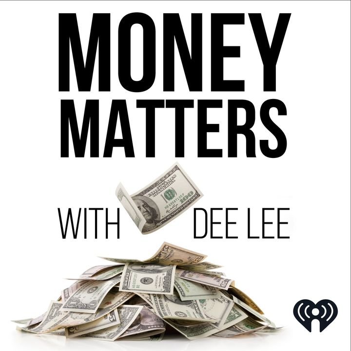 Money Matters With Dee Lee