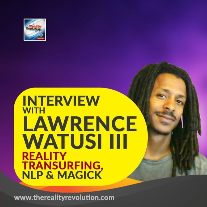 Interview with Lawrence Watusi III - Reality Transurfing, NLP, Magick