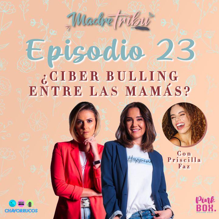 Ep 23 ¿Ciber Bulling Entre las mamás?