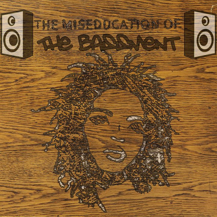 The Bassment: The Miseducation of the Bassment