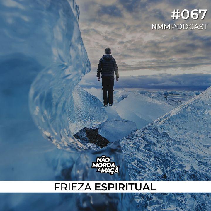 #67 - Frieza espiritual