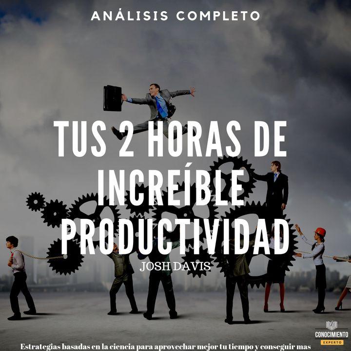 119 - Tus 2 Horas de Increíble Productividad