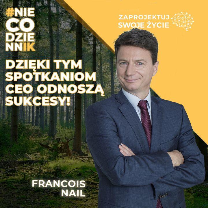 #NIECODZIENNIK-sprawdzony sposób na skuteczny networking -François Nail