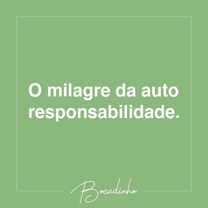 T02E06 - O milagre da auto responsabilidade
