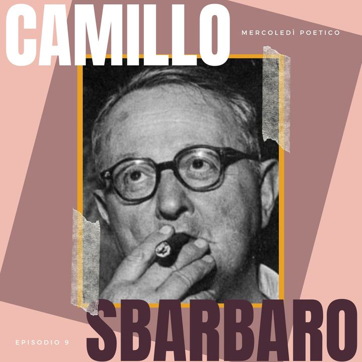 Mercoledì poetico - Ep. 9, Camillo Sbarbaro