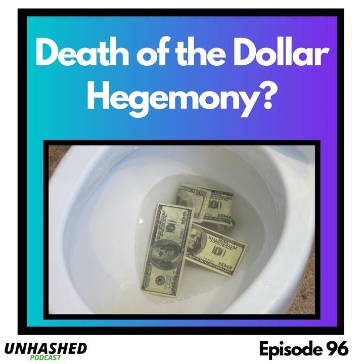 Death of the Dollar Hegemony_