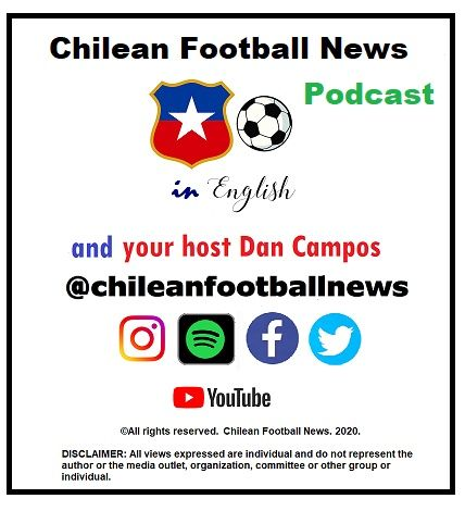 Chilean Football News Podcast 2021 Edition 1