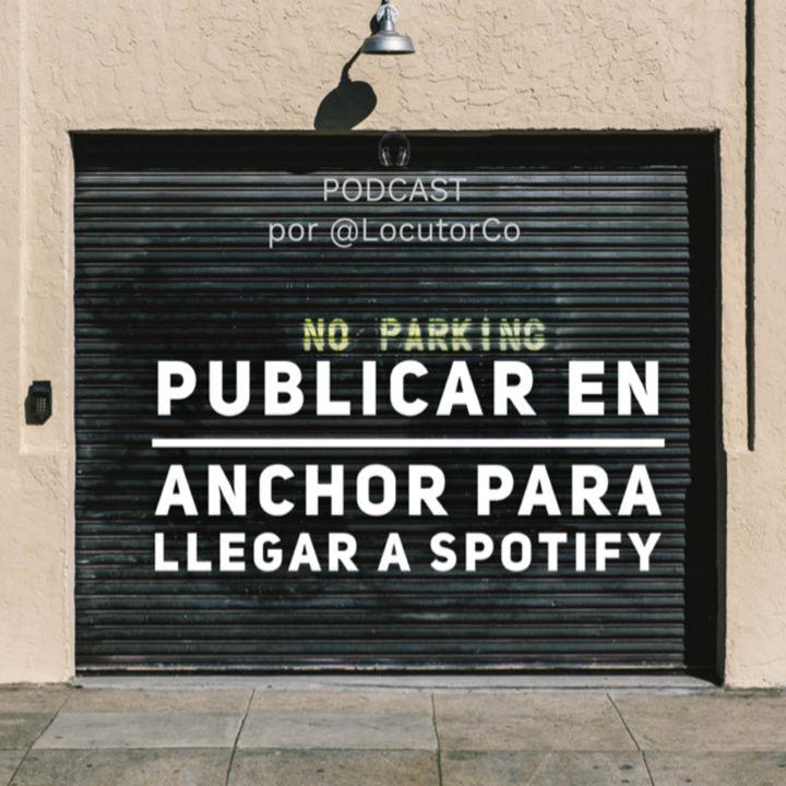 Publicar en Anchor para llegar a Spotify