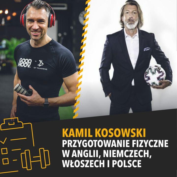 Kamil Kosowski - przygotowanie fizyczne w Anglii, Niemczech, Włoszech i Polsce