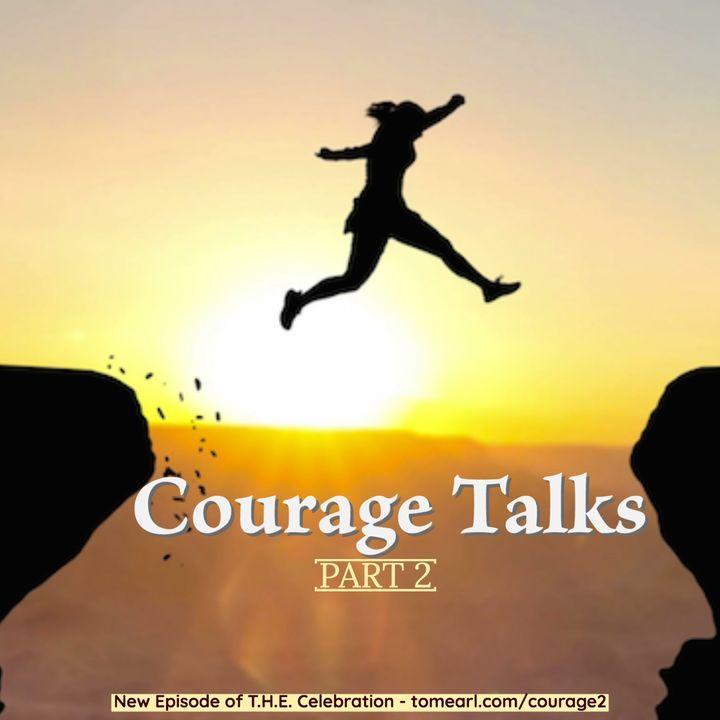 Courage Talks - Part 2