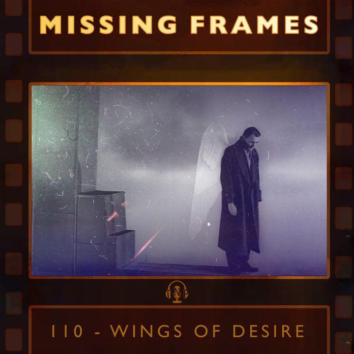 Episode 110 - Wings of Desire