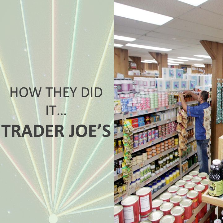 How they did it... Trader Joe's