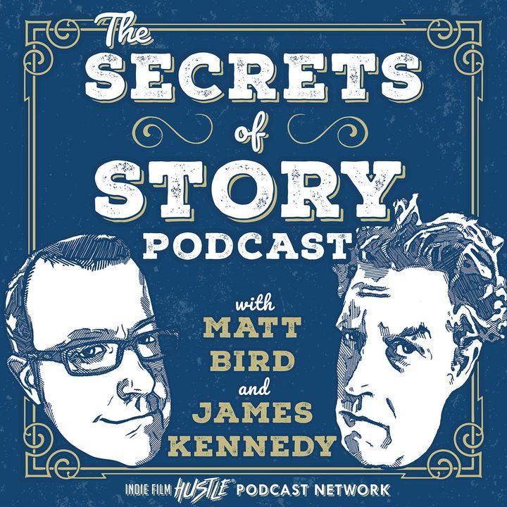 The Secrets of Story: A Screenwriting & Novel Writing Podcast