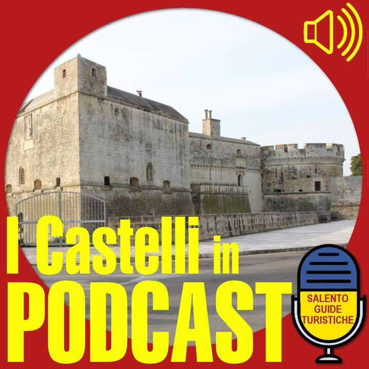 Episodio 22: Alcuni Castelli del Salento