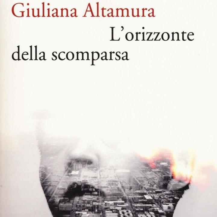 """Giuliana Altamura """"L'orizzonte della scomparsa"""""""
