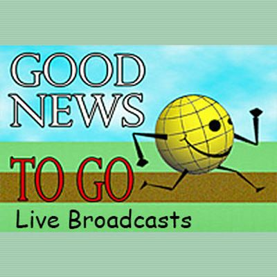 Good New To Go: Live Broadcasts