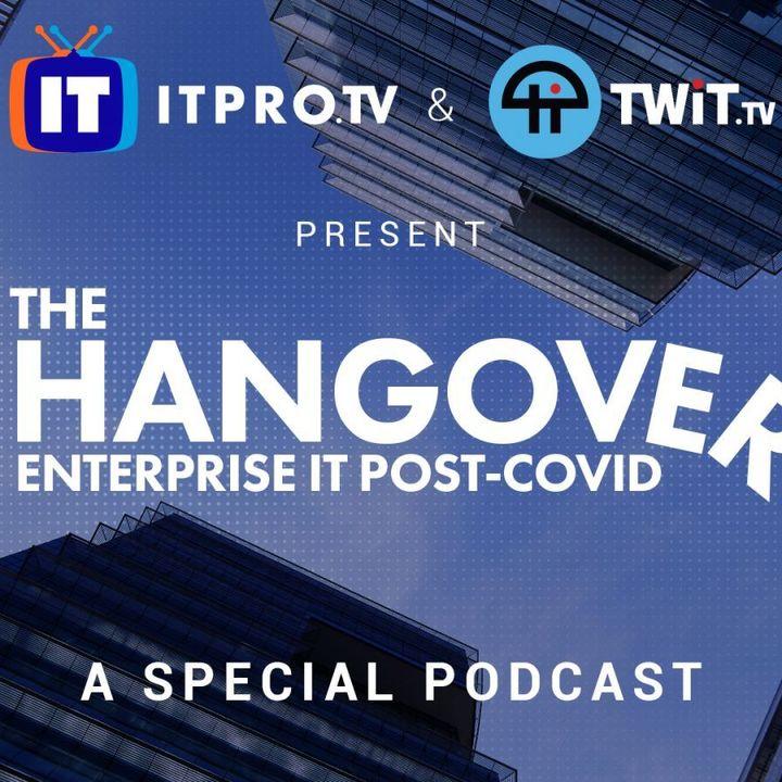 TWiT Events 8: The Hangover: Enterprise IT Post-Covid