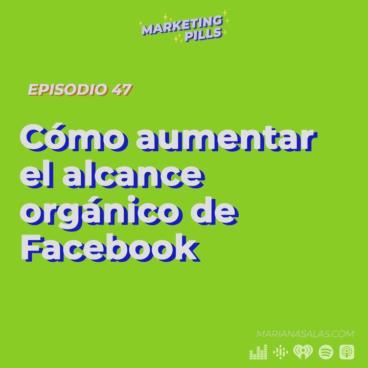 ⚡ EPISODIO 47 - ¿Se Puede Revivir El Alcance Orgánico De Facebook?