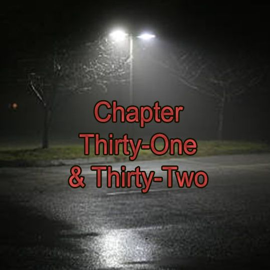 Chapter Thirty-One & Thirty-Two   Black Hood Singin' a New Song