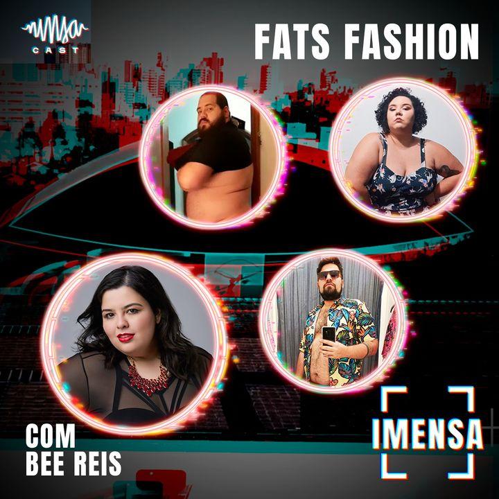 T2EP4 Fats Fashion com Bee Reis