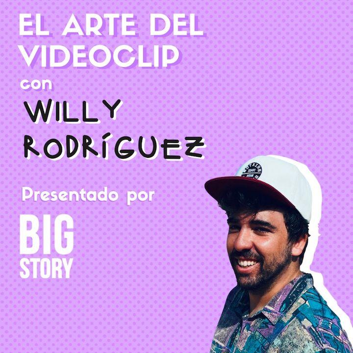 #03 EL ARTE DEL VIDEOCLIP ft. Willy Rodríguez x BIG STORY HOUSE