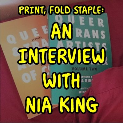 Print, Fold, Staple: An Interview With Nia King