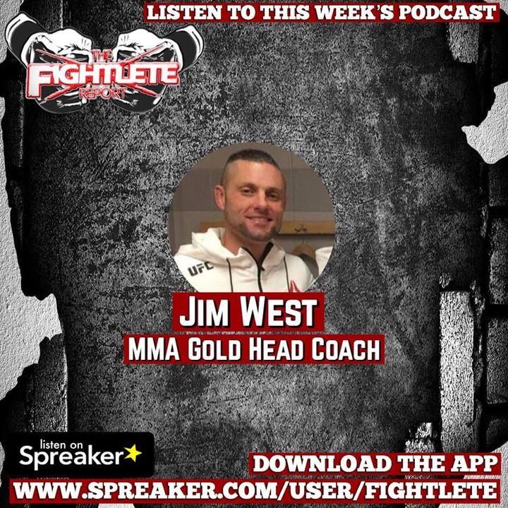 Jim West MMA Gold Head Coach Fightlete Report Interview
