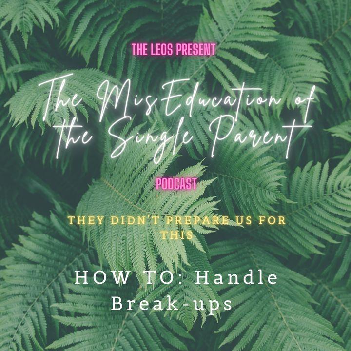How to: Handle Break-ups