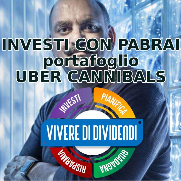 INVESTI CON PABRAI portafoglio UBER CANNIBALS copia la sua strategia per investire in azioni