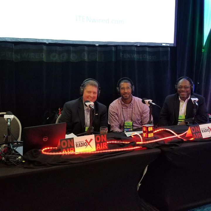 ITEN WIRED Radio- Broadcasting Live from the 2018 Summit Ep. 1