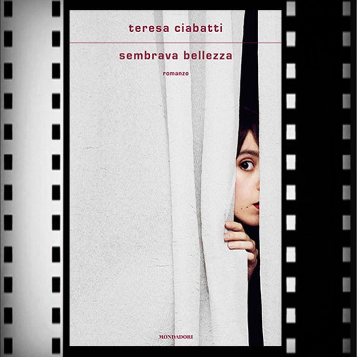 Incipit Premio Strega 2021: Sembrava bellezza, Teresa Ciabatti, Mondadori