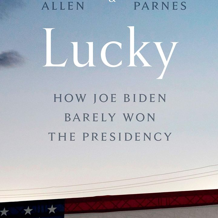 "Co-Authors of ""Lucky: How Joe Biden Barely Won the Presidency"""