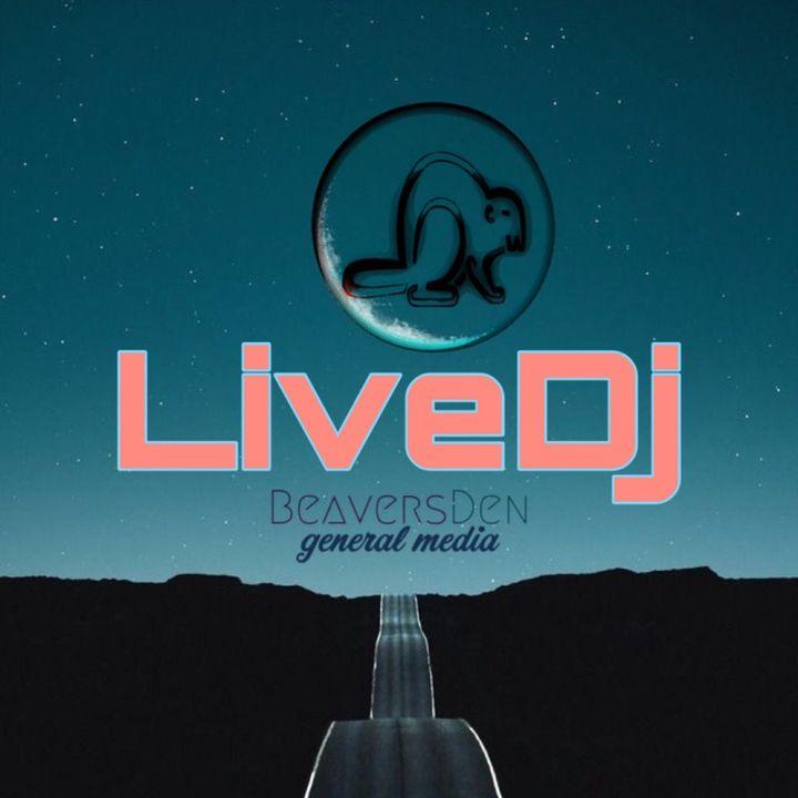 Episode 1 - BeaversDen - LiveDj