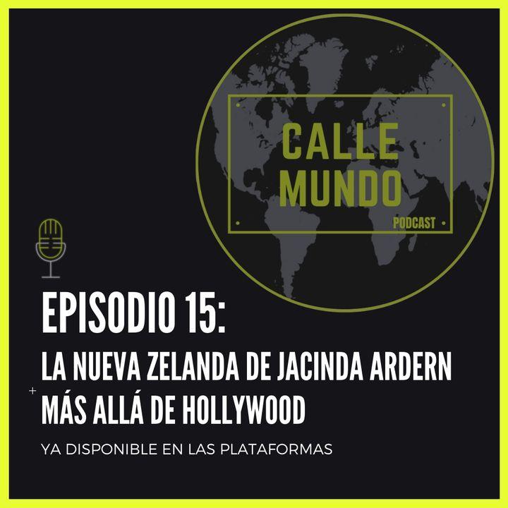 Episodio 15: La Nueva Zelanda de Jacinda Ardern + Más allá de Hollywood