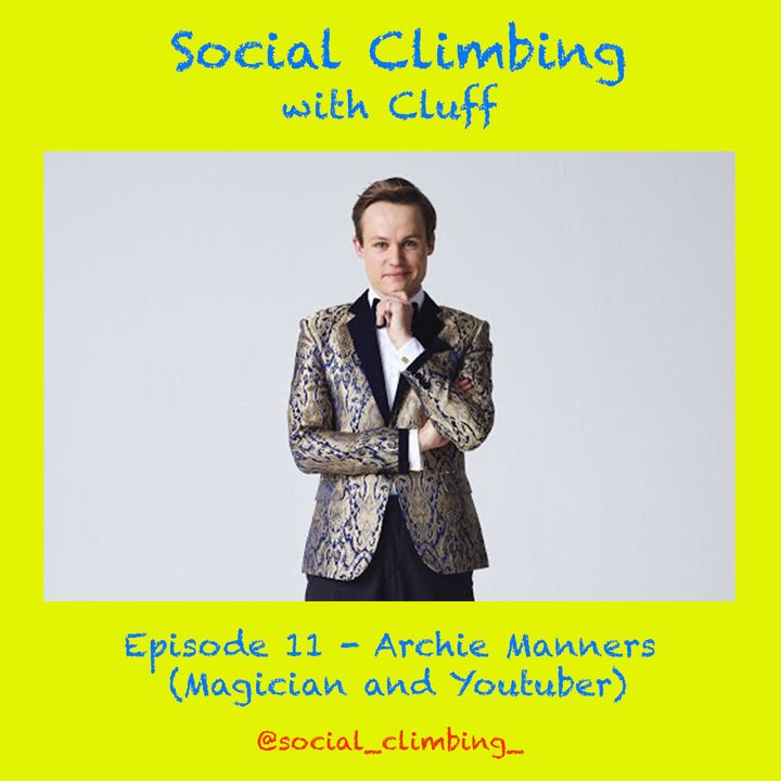 Episode 11 - Archie Manners (Magician and Youtuber)