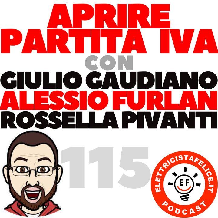 115 Aprire Partita IVA con Giulio Gaudiano, Alessio Furlan e Rossella Pivanti