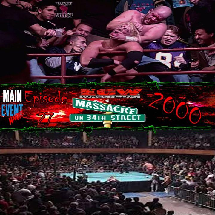 Episode 27: ECW Massacre on 34th Street 2000