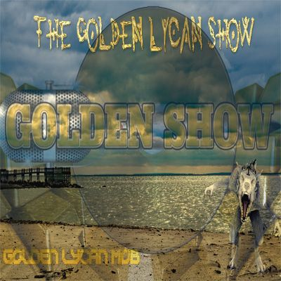 @GoldenLycanShow #Sound april10 2021