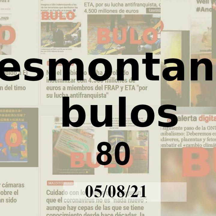 Desmontando bulos 80 (05/08/21)