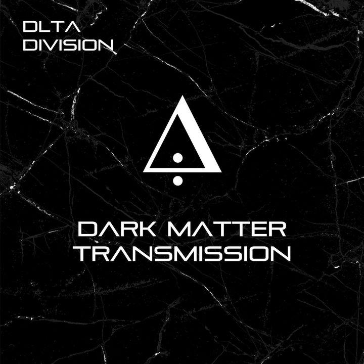 DLTA DIVISION - Dark Matter Transmission