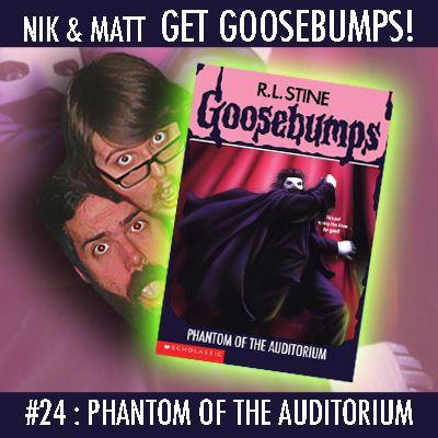 #24: Phantom of the Auditorium