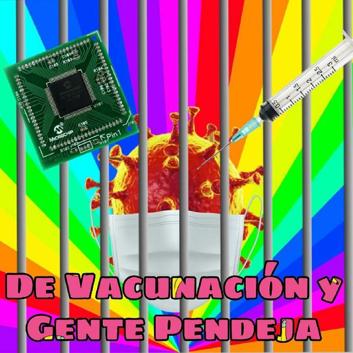 Ranteo S1E3: De Vacunacion y Gente Pendeja