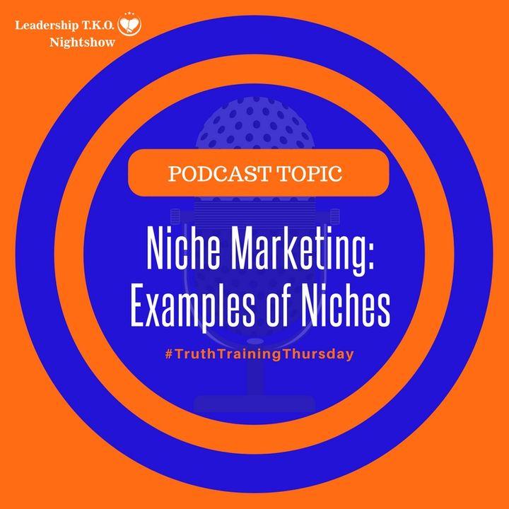Niche Marketing: Examples of Niches   Lakeisha McKnight