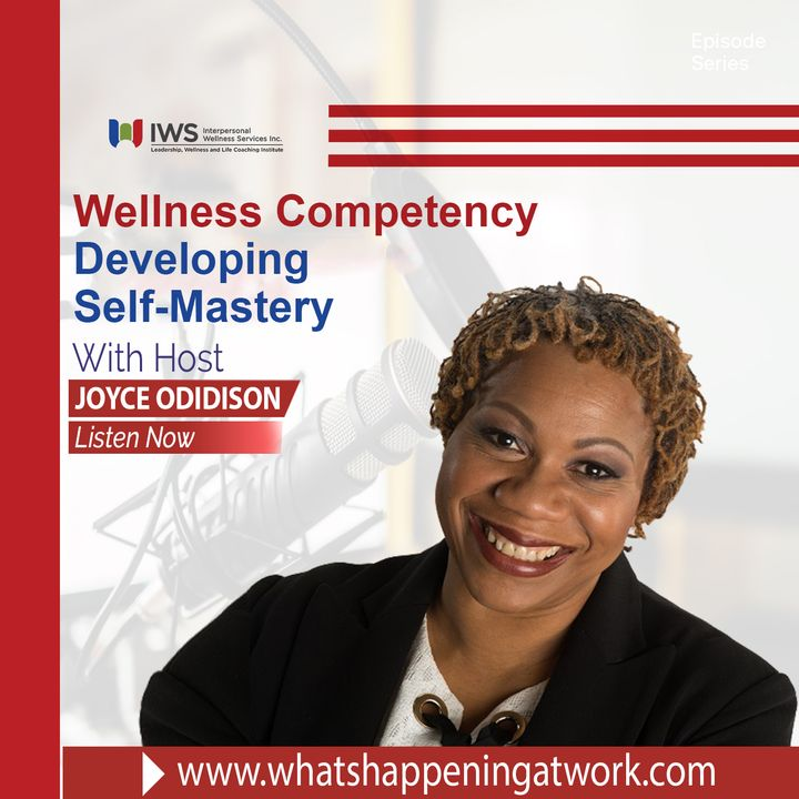 Episode 31 - Self-mastery- Wellness Competency 3