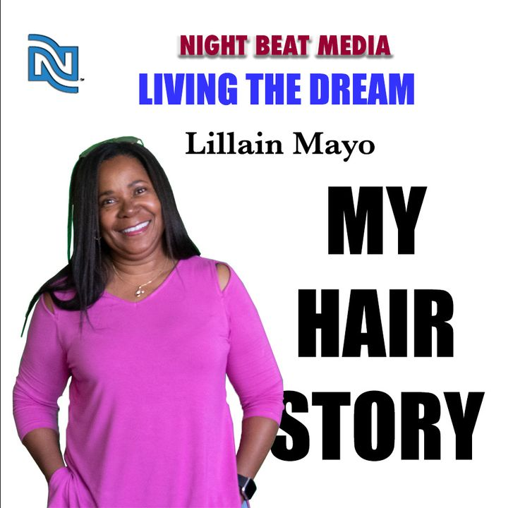 My Hairstory with Lillian Mayo