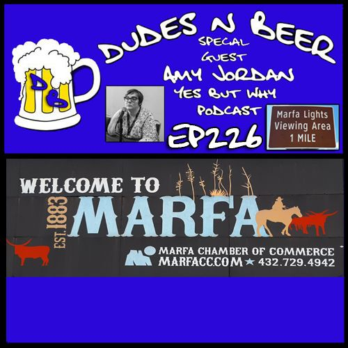 DnB Ep 226: Witnessing the Marfa Lights with Amy Jordan of the Yes But Why Podcast